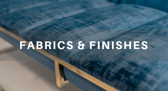 finishes & fabrics